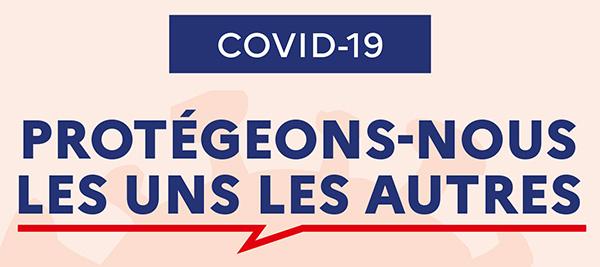 COVID-19 : Protégeons-nous les uns les autres